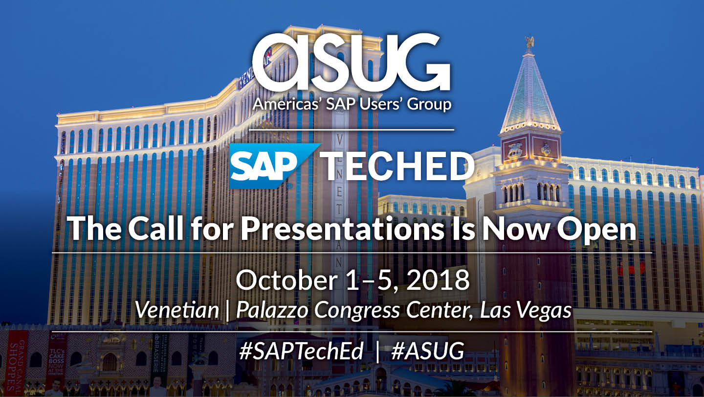 Announcing ASUG's Call for Presentations for 2018 SAP TechEd Las Vegas | Submit Your Story