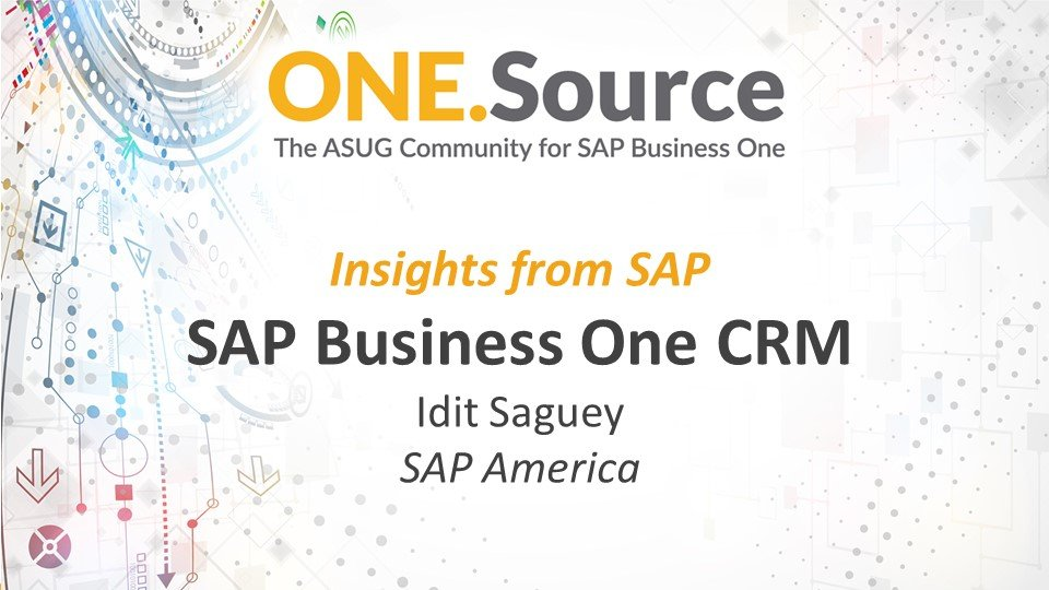 Insights from SAP: Leveraging CRM Functionality in SAP Business One | Webcast Summary