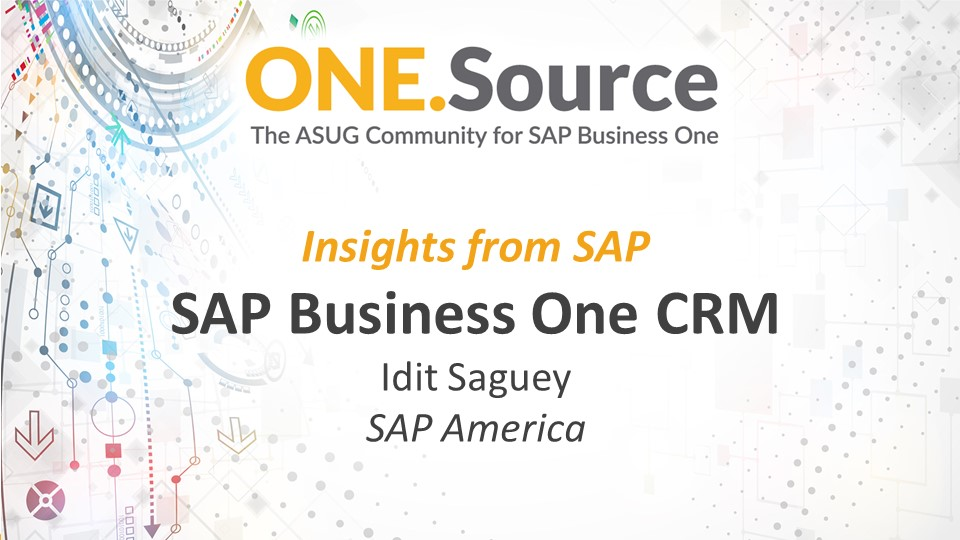 Insights from SAP: Leveraging CRM Functionality in SAP Business One   Webcast Summary