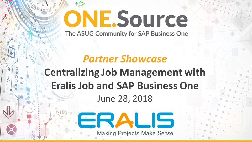 Centralizing Job Management with Eralis Job and SAP Business One | Partner Spotlight Webcast on June 28