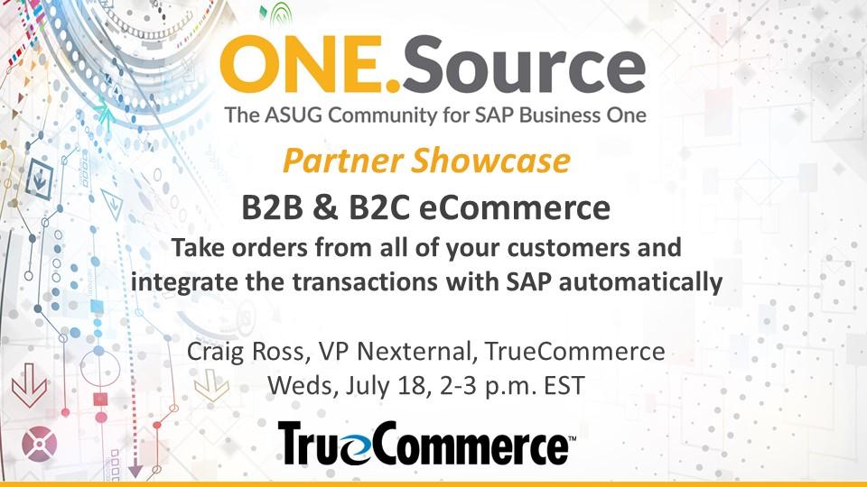 B2B & B2C E-Commerce for SAP Business One: TrueCommerce Nexternal E-Commerce Platform | Partner Showcase Webcast on July 18